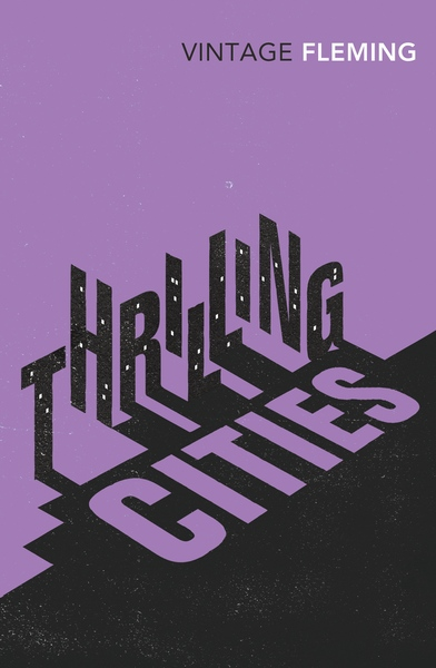 Typographic Book Cover History : Thrilling cities ian fleming publications